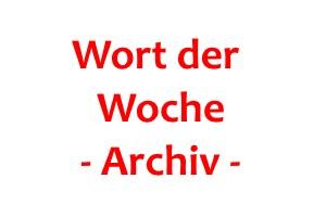 Wort der Woche – Archiv